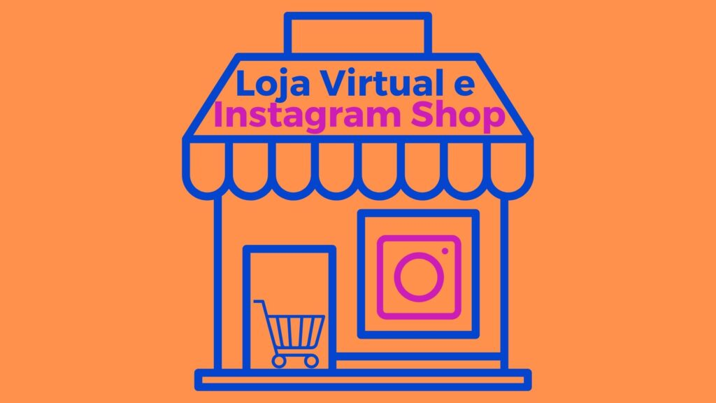 Loja Virtual e Instagram Shop